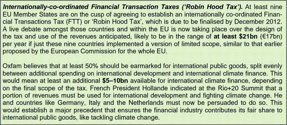 Internationally-co-ordinated Financial Transaction Taxes ('Robin Hood Tax'). At least nine EU Member States are on