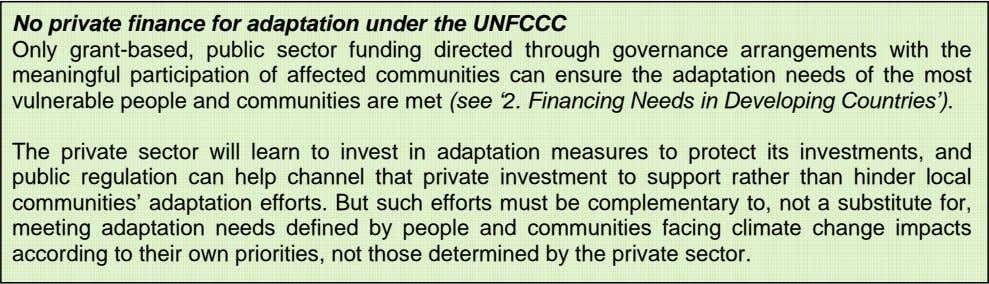 No private finance for adaptation under the UNFCCC Only grant-based, public sector funding directed through