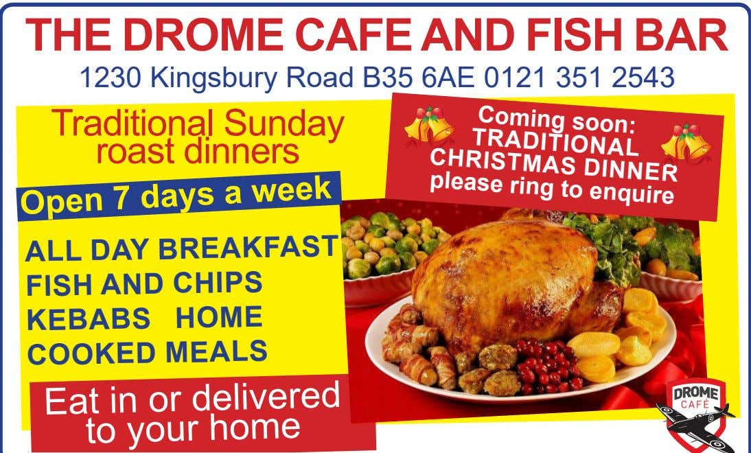 THE DROME CAFE AND FISH BAR 1230 Kingsbury Road B35 6AE 0121 351 2543 Coming