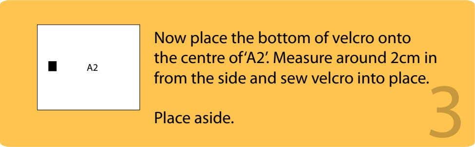 A2 Now place the bottom of velcro onto the centre of'A2'. Measure around 2cm in