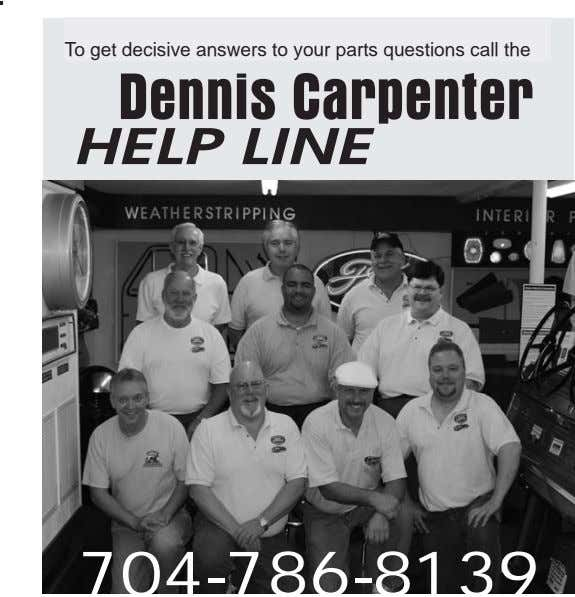 To get decisive answers to your parts questions call the Dennis Carpenter HELP LINE 704-786-8139