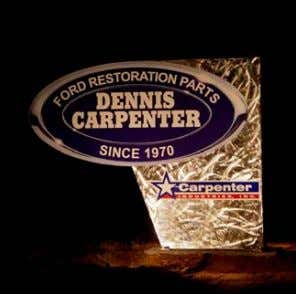 DENNIS CARPENTER REPRODUCTIONS FOR FORD CARS, TRUCKS, AND TRACTORS AND CUSHMAN MOTOR SCOOTERS To answer the