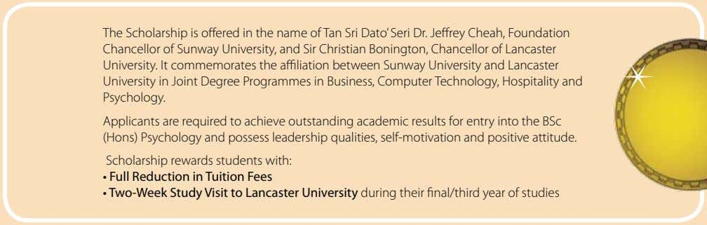 The Scholarship is offered in the name of Tan Sri Dato' Seri Dr. Jeffrey Cheah,
