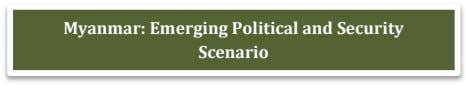Myanmar: Emerging Political and Security Scenario