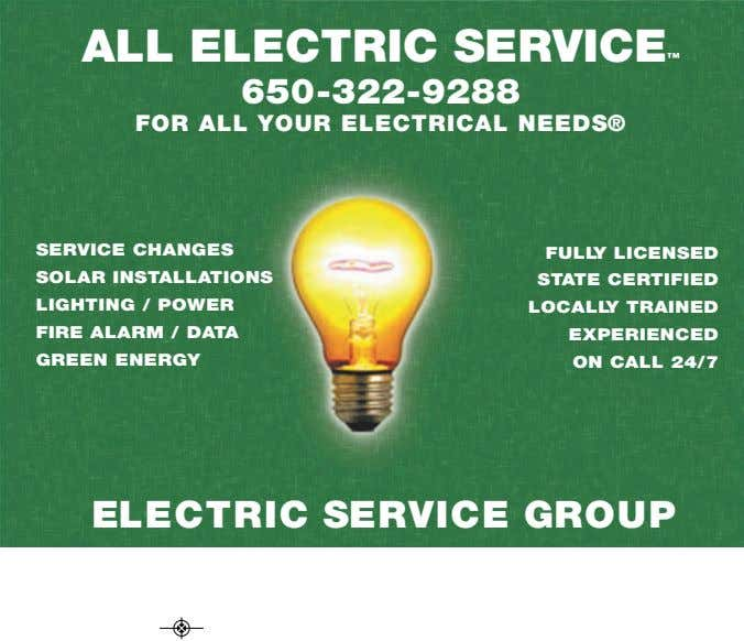 ALL ELECTRIC SERVICE™ 650-322-9288 FOR ALL YOUR ELECTRICAL NEEDS® SERVICE CHANGES SOLAR INSTALLATIONS LIGHTING /
