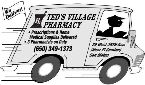 rescriptions & Home Medical Supplies Delivered (650) 349-1373 29 West 25TH Ave. (Near El Camino)
