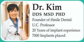 Dr. Kim DDS MSD PHD Founder of iSmile Dental. U.C. Professor 20 Years of implant
