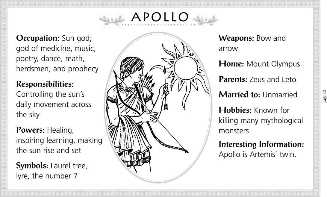 Apollo Occupation: Sun god; Weapons: Bow and god of medicine, music, poetry, dance, math, herdsmen,