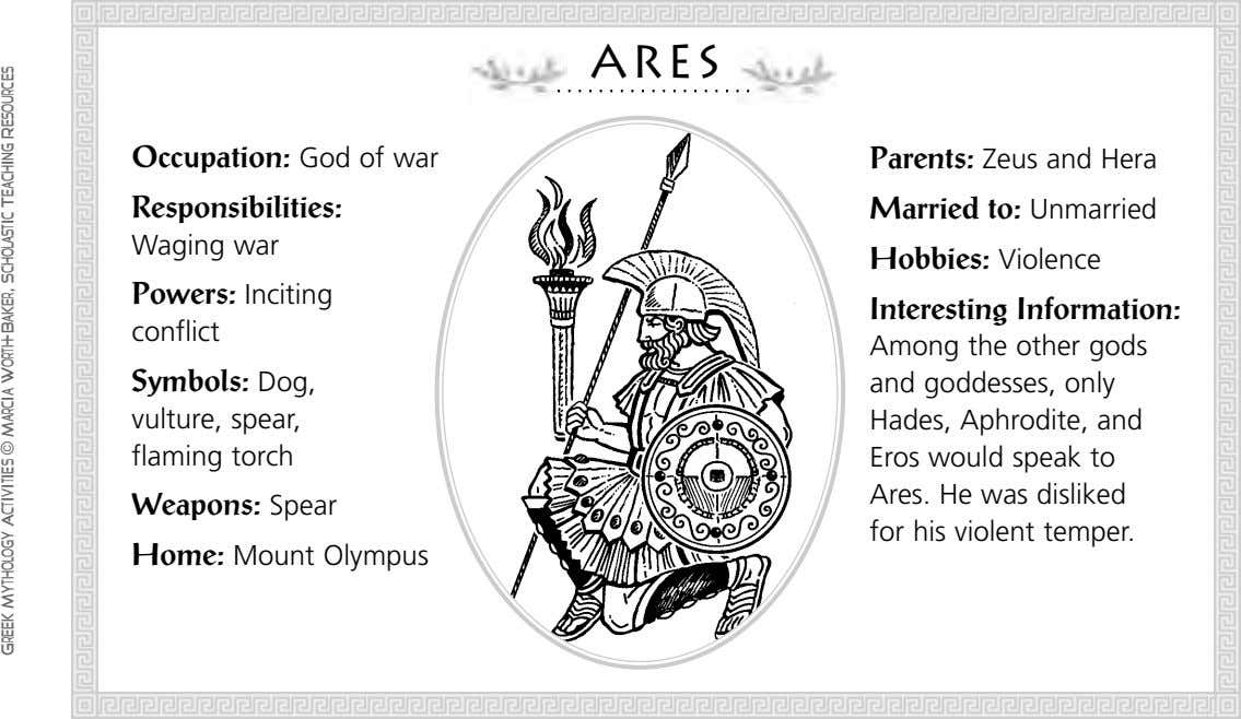 Ares Occupation: God of war Responsibilities: Parents: Zeus and Hera Waging war Powers: Inciting conflict