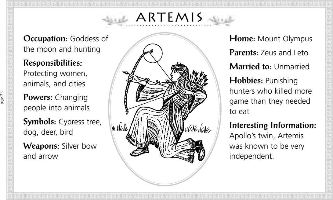 Artemis Occupation: Goddess of Home: Mount Olympus the moon and hunting Parents: Zeus and Leto