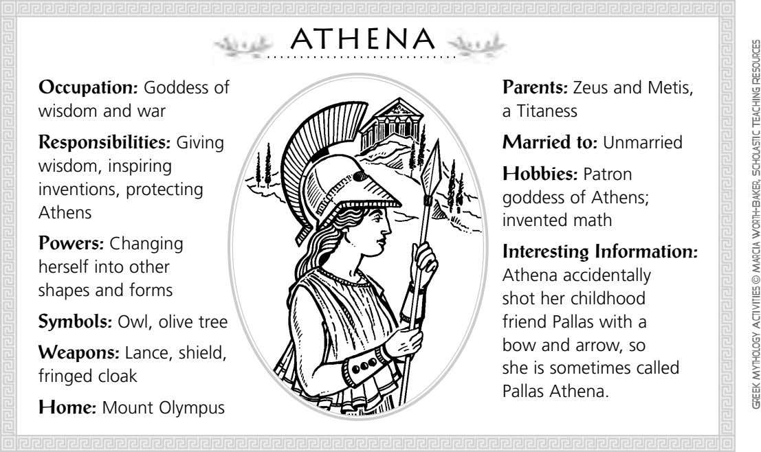 Athena Occupation: Goddess of wisdom and war Parents: Zeus and Metis, a Titaness Responsibilities: Giving