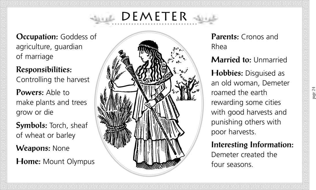 D emeter Occupation: Goddess of agriculture, guardian of marriage Parents: Cronos and Rhea Married to: