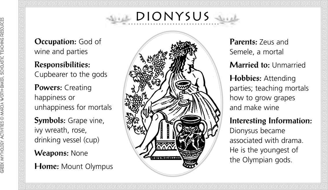dionysus Occupation: God of Parents: Zeus and wine and parties Semele, a mortal Responsibilities: Married