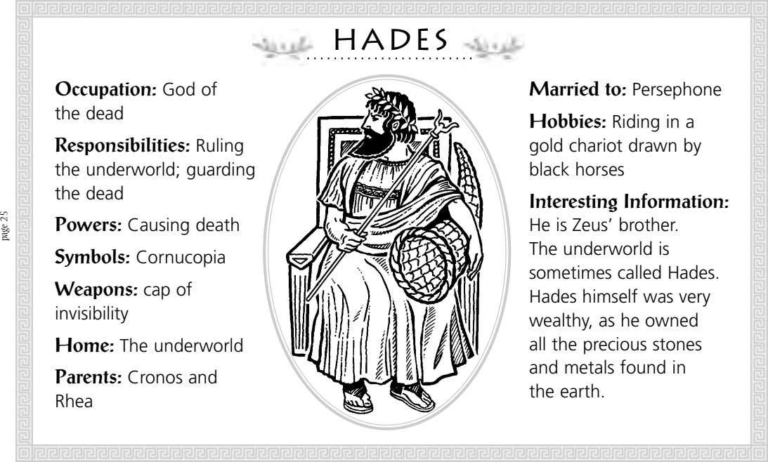 Hades Occupation: God of Married to: Persephone the dead Responsibilities: Ruling the underworld; guarding the