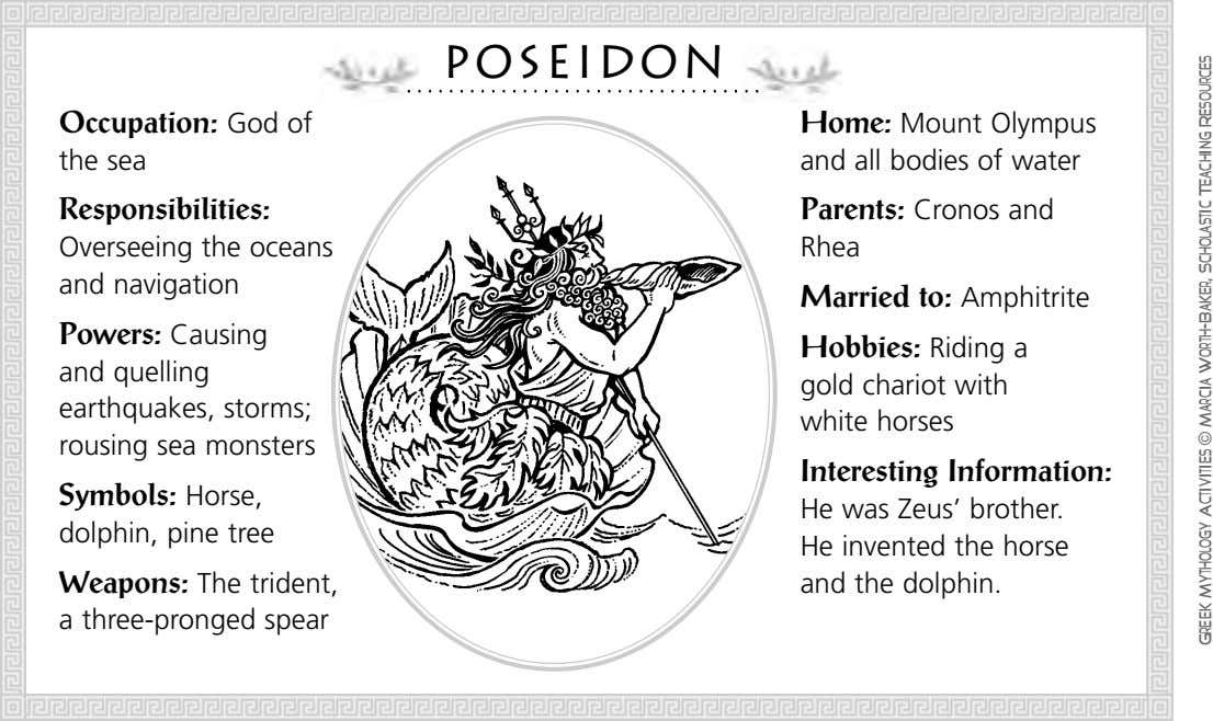 poseidon Occupation: God of the sea Home: Mount Olympus and all bodies of water Responsibilities: