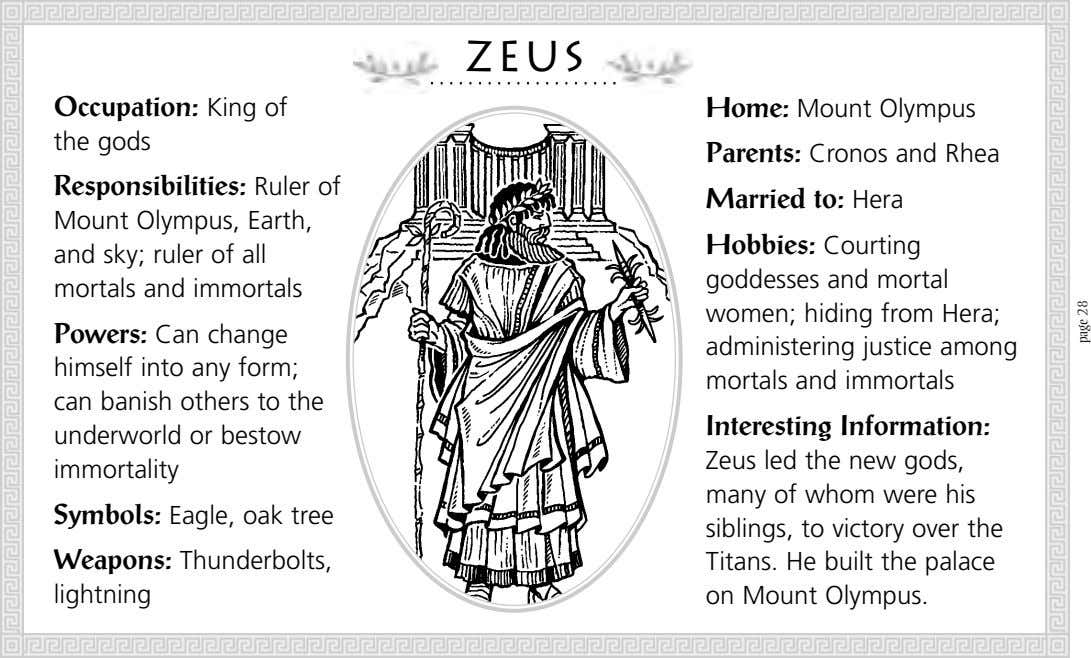 Zeus Occupation: King of Home: Mount Olympus the gods Parents: Cronos and Rhea Responsibilities: Ruler