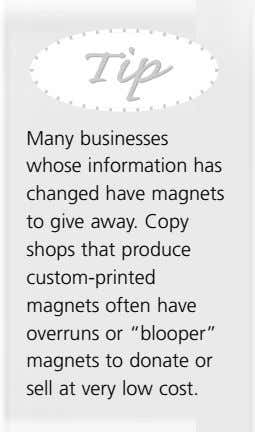 TipTip Many businesses whose information has changed have magnets to give away. Copy shops that