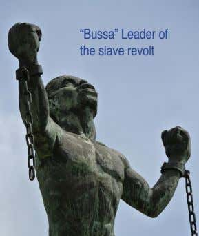 """Bussa"" Leader of the slave revolt"