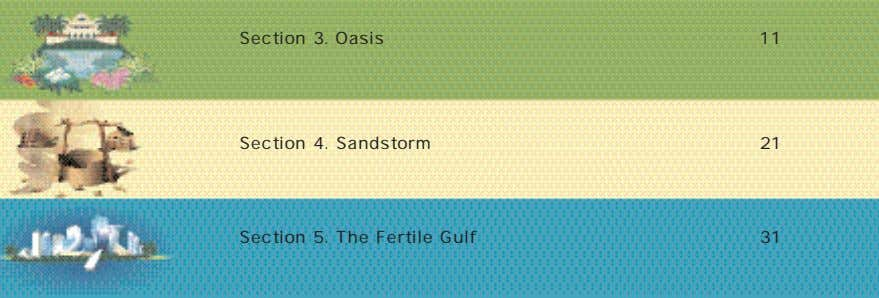 Section 3. Oasis 11 Section 4. Sandstorm 21 Section 5. The Fertile Gulf 31