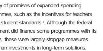 mockery of promises of expanded spending programmes, such as the incentives for teachers to raise