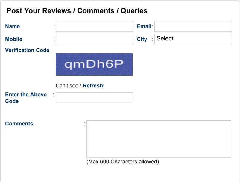 Post Your Reviews / Comments / Queries Name : Email : Mobile : City :
