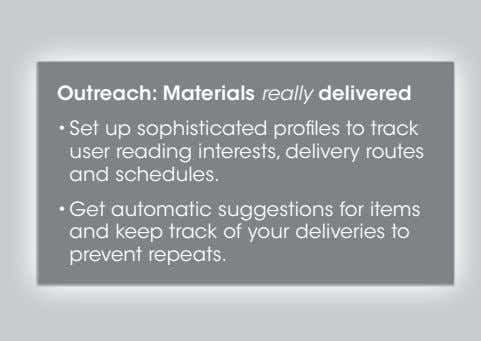 Outreach: Materials really delivered • Set up sophisticated profiles to track user reading interests, delivery