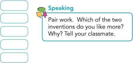 Speaking Pair work. Which of the two inventions do you like more? Why? Tell your