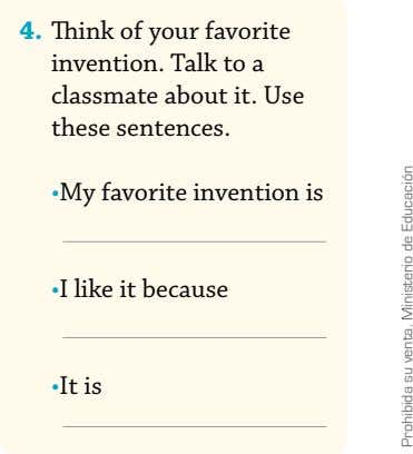 4. Think of your favorite invention. Talk to a classmate about it. Use these sentences.