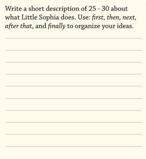Write a short description of 25 - 30 about what Little Sophia does. Use: first,