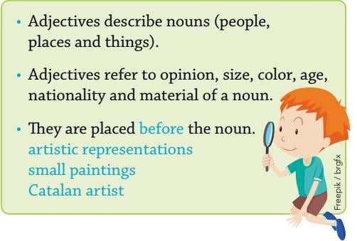 • Adjectives describe nouns (people, places and things). • Adjectives refer to opinion, size, color,