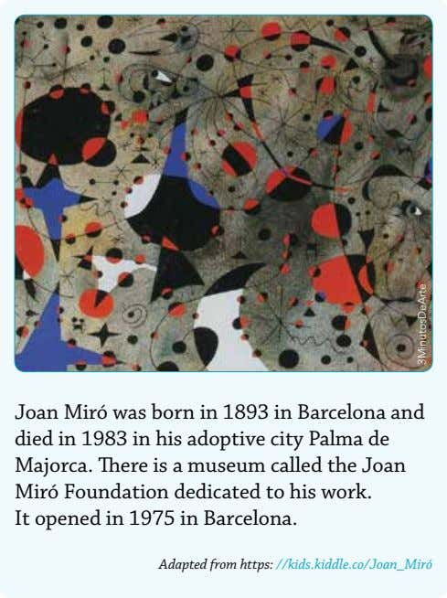 Joan Miró was born in 1893 in Barcelona and died in 1983 in his adoptive