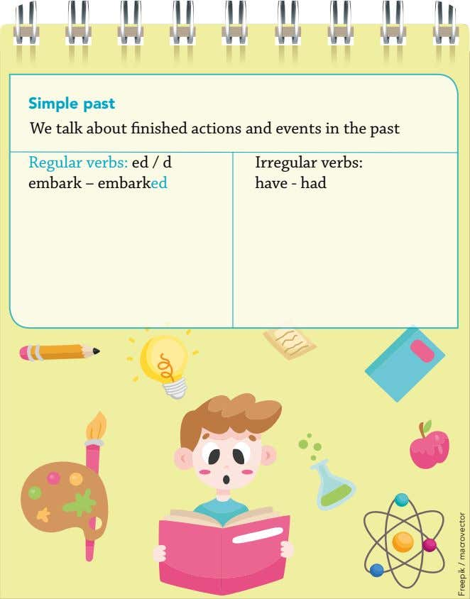 Simple past We talk about finished actions and events in the past Regular verbs: ed