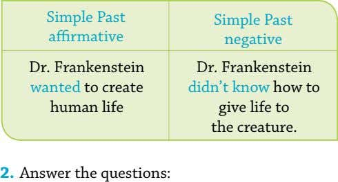 Simple Past Simple Past affirmative negative Dr. Frankenstein wanted to create human life Dr. Frankenstein