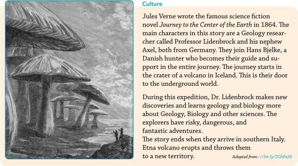 Culture Jules Verne wrote the famous science fiction novel Journey to the Center of the