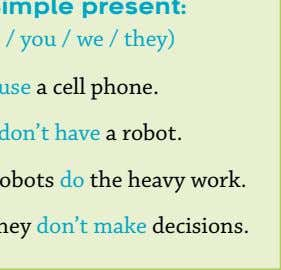 / they) I use a cell phone. I don't have a robot. Robots do the heavy