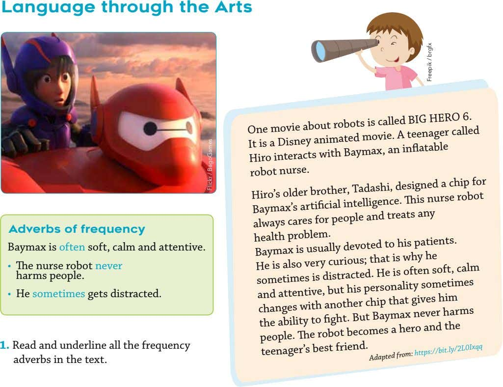 Language through the Arts One movie about robots is called BIG HERO 6. It is