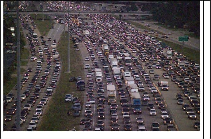 desirable than taking a chance the impact won't be bad. Figure 3. Gridlock during Hurricane Rita