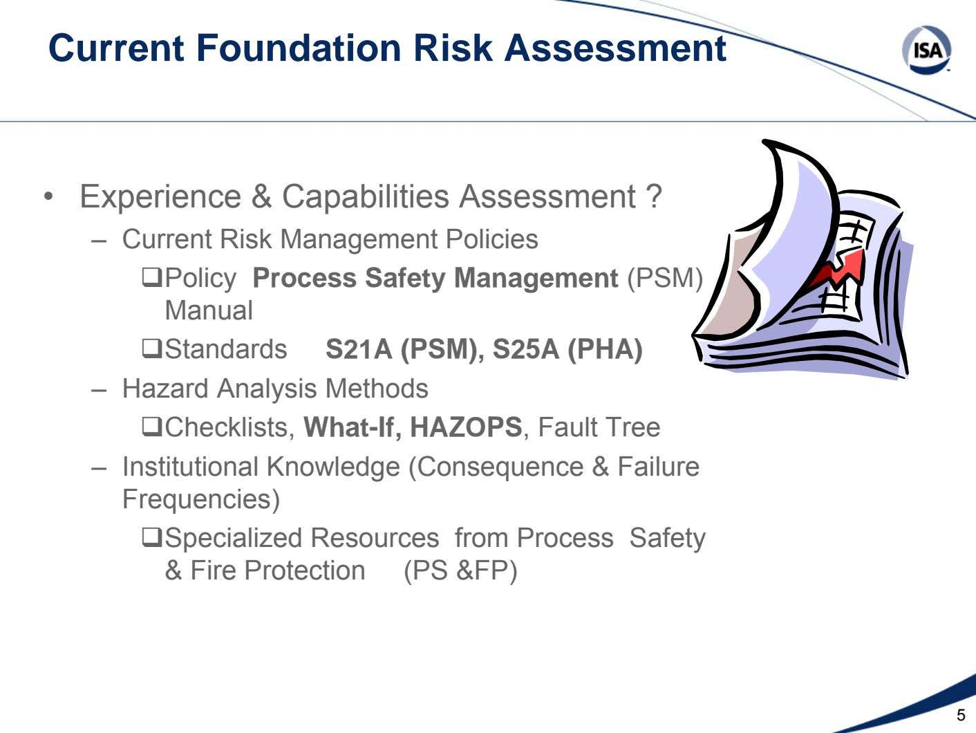 Current Foundation Risk Assessment • Experience & Capabilities Assessment ? – Current Risk Management Policies Policy