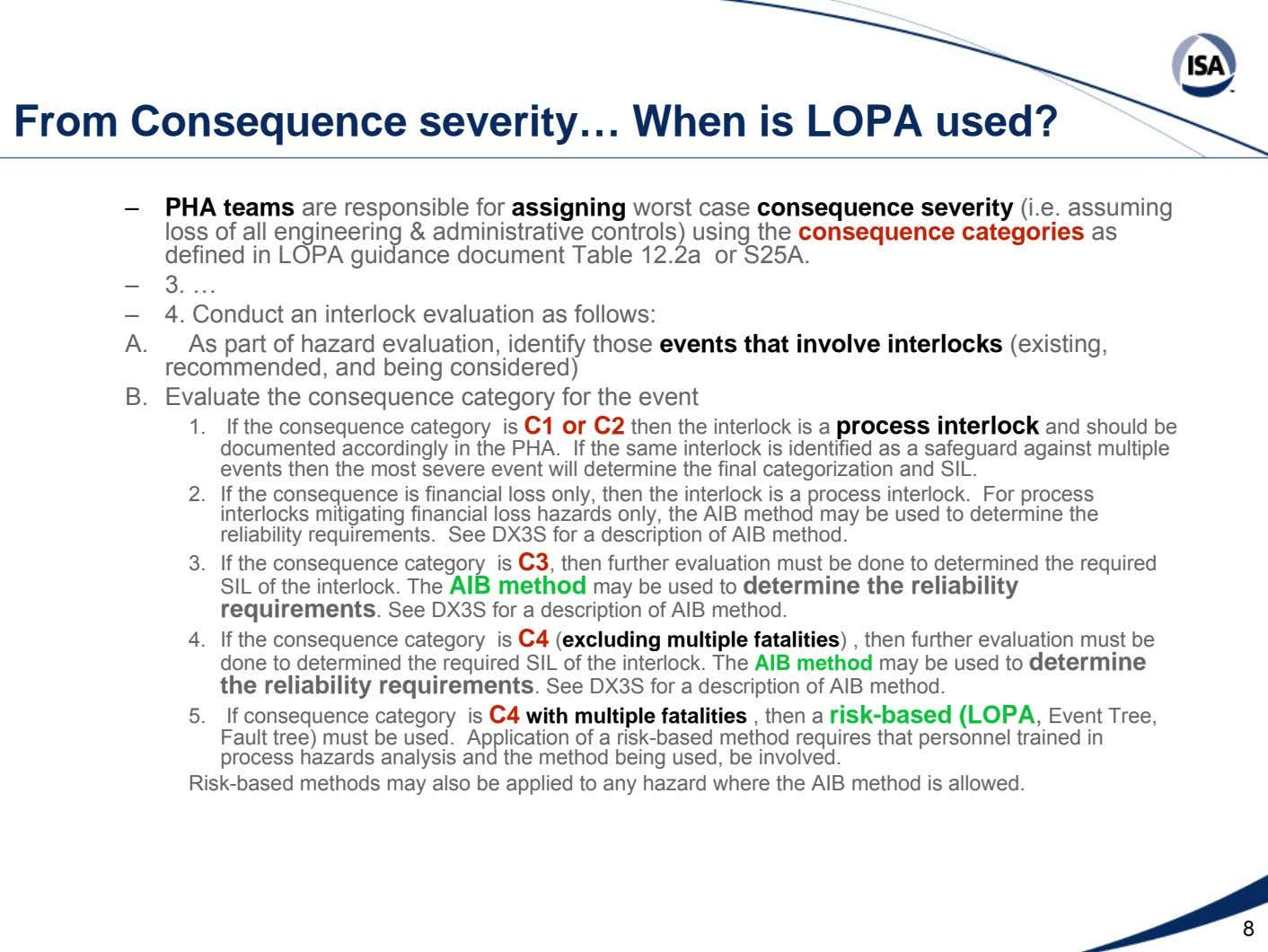 From Consequence severity… When is LOPA used? – PHA teams are responsible for assigning worst case