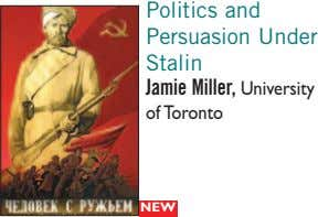 Politics and Persuasion Under Stalin Jamie Miller, University of Toronto NEW