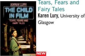 Tears, Fears and Fairy Tales Karen Lury, University of Glasgow NEW