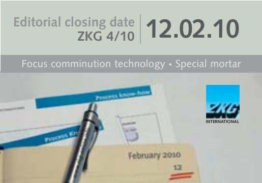 Editorial closing date ZKG 4/10 12.02.10 Focus comminution technology • Special mortar INTERNATIONAL
