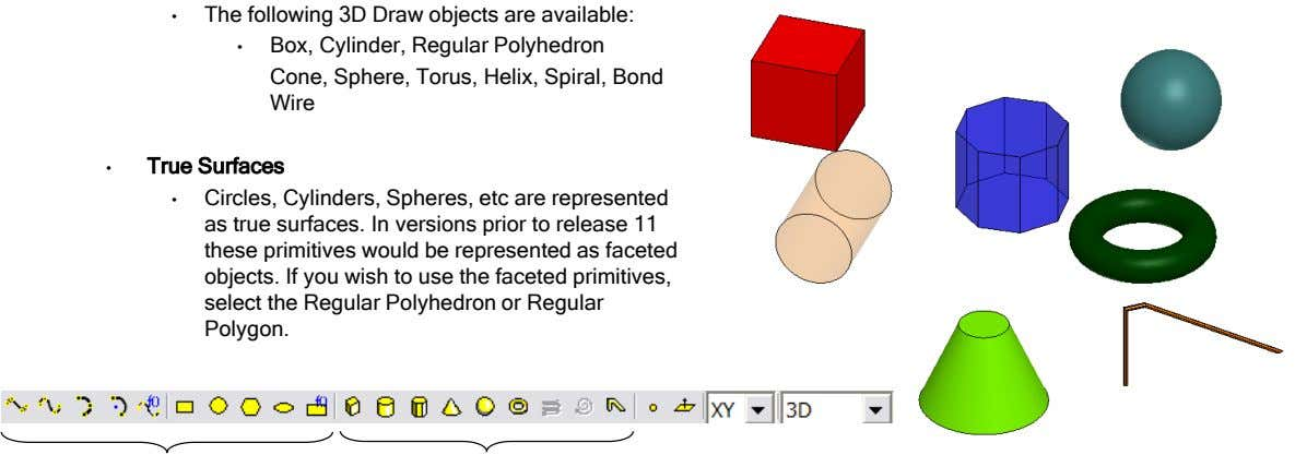 • The following 3D Draw objects are available: • Box, Cylinder, Regular Polyhedron Cone, Sphere,