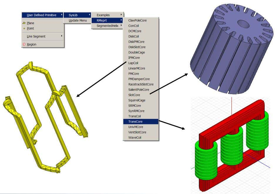 structures Draw > User Defined Primatives > SysLib ANSYS Maxwell Field Simulator v15 – Training Seminar
