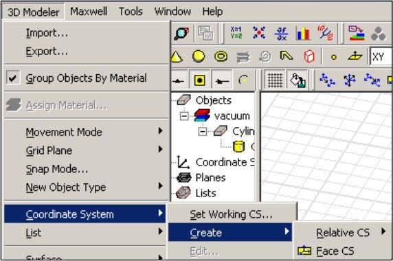 Create the Object Create a Face Coordinate System (Face CS) ANSYS Maxwell Field Simulator v15 –