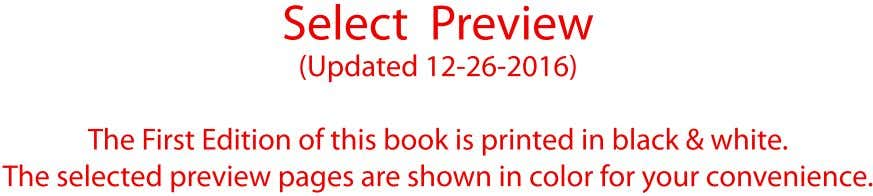 SelectPreview (Updated12-26-2016) TheFirstEditionofthisbookisprintedinblack&white.