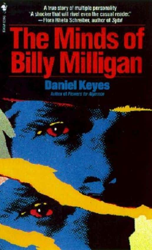 BILLY MILLIGAN CAN BE ANYONE HE WANTS TO BE EXCEPT HIMSELF. Out of control of