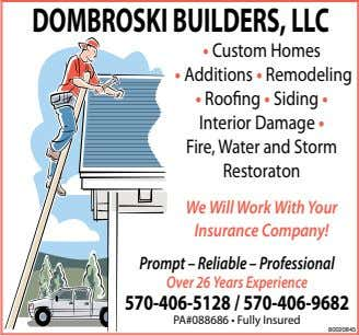 DOMBROSKI BUILDERS, LLC • Custom Homes • Additions • Remodeling • Roofing • Siding •