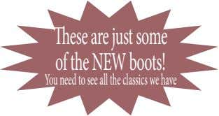 The se ar e ju st so me of the NEWboots! You need to see