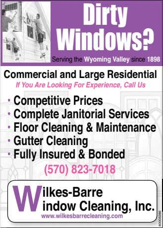 Dirty Windows? Serving the Wyoming Valley since 1898 Commercial and Large Residential If You Are